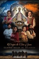 Nonton Film Our Lady of San Juan, Four Centuries of Miracles (2021) Subtitle Indonesia Streaming Movie Download