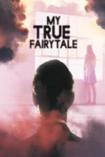 Nonton Film My True Fairytale (2021) Subtitle Indonesia Streaming Movie Download