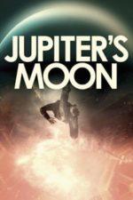 Nonton Film Jupiter's Moon (2017) Subtitle Indonesia Streaming Movie Download