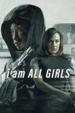Nonton Film I Am All Girls (2021) Subtitle Indonesia Streaming Movie Download
