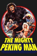 Nonton Film The Mighty Peking Man (1977) Subtitle Indonesia Streaming Movie Download
