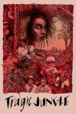 Nonton Film Tragic Jungle (2020) Subtitle Indonesia Streaming Movie Download