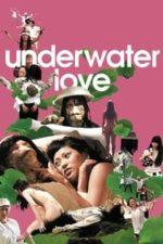 Nonton Film Underwater Love (2011) Subtitle Indonesia Streaming Movie Download