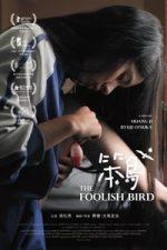 Nonton Film The Foolish Bird (2017) Subtitle Indonesia Streaming Movie Download
