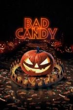 Nonton Film Bad Candy (2021) Subtitle Indonesia Streaming Movie Download