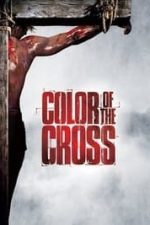 Nonton Film Color of the Cross (2006) Subtitle Indonesia Streaming Movie Download
