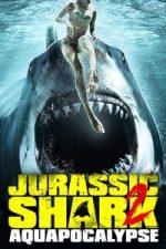 Jurassic Shark 2: Aquapocalypse (2021)