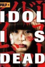 Nonton Film Idol Is Dead (2012) Subtitle Indonesia Streaming Movie Download