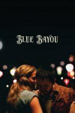 Nonton Film Blue Bayou (2021) Subtitle Indonesia Streaming Movie Download