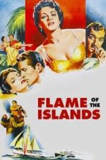Nonton Film Flame of the Islands (1955) Subtitle Indonesia Streaming Movie Download