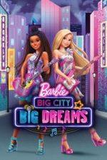 Nonton Film Barbie: Big City, Big Dreams (2021) Subtitle Indonesia Streaming Movie Download
