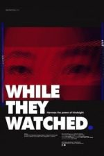 Nonton Film While They Watched (2015) Subtitle Indonesia Streaming Movie Download