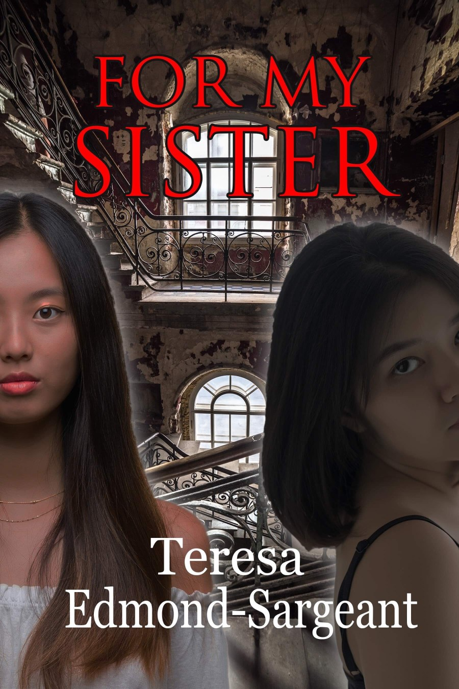 For My Sister: A Short Story by Teresa Edmond-Sargeant
