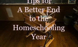 A Better End To The Homeschooling Year