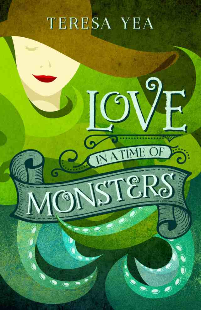 Love in a Time of Monsters Teresa Yea
