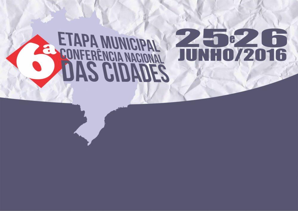 Etapa Municipal da 6ª Conferência das Cidades será nos dias 25 e 26 de junho