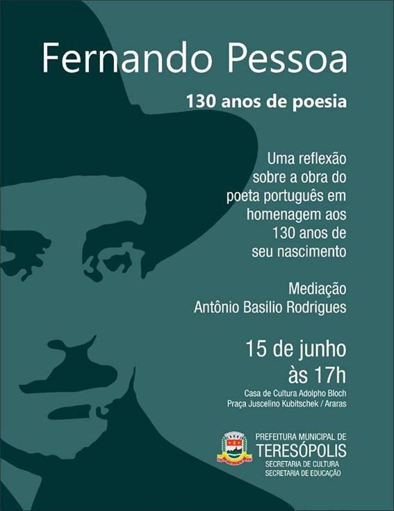 Fernando Pessoa – 130 anos de poesia, dia 15-6-18, na Casa de Cultura
