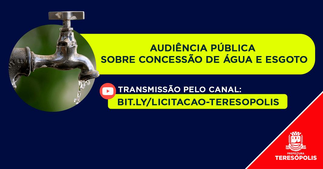 Audiência pública sobre a concessão do tratamento e distribuição de água,  coleta e tratamento de esgoto será transmitida ao vivo