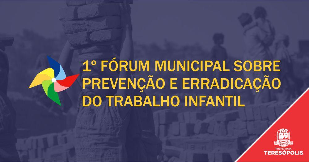Teresópolis realiza Fórum de Prevenção e Erradicação do Trabalho Infantil