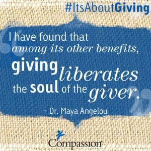 """I have found that among its other benefits, giving liberates the soul of the giver."" - Dr. Maya Angelouo #ItsAboutGiving"