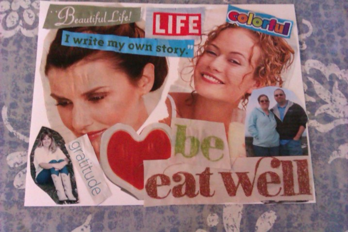 vision board with a photo of the author in her 20s, a photo of the author and her husband, a beautiful woman with a bun, a smiling woman, a heart, and the words Beautiful Life, LIFE, colorful, I write my own story, gratitude, and be eat well