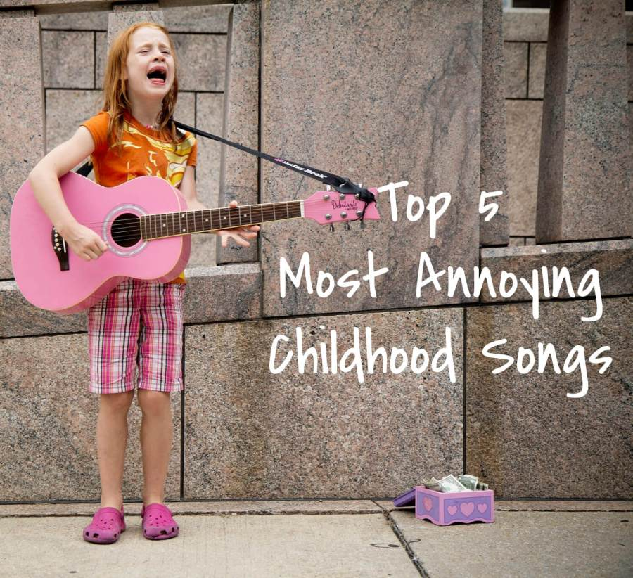 "little girl singing and playing a guitar, with the title ""Top 5 Most Annoying Childhood Songs"""