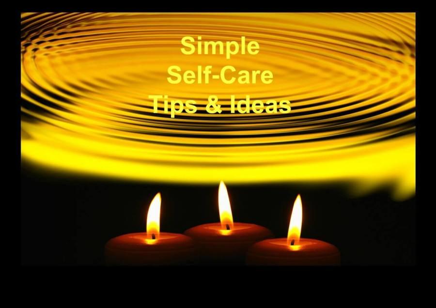 Simple Self-Care Tips & Ideas