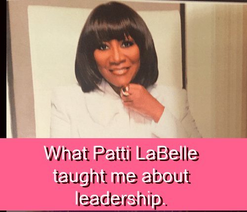 Patti LaBelle Leadership Lesson