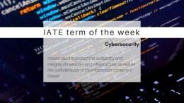 IATE term of the week: Cybersecurity