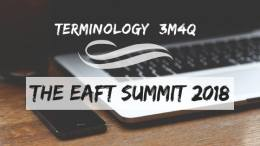 TermCoord in Conferences: 22-23/11/2018 - Terminology: 3M4Q - The EAFT Summit 2018 (San Sebastián - Spain)