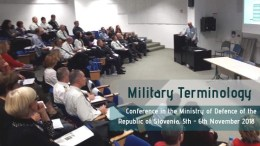 Military Terminology: Conference in the Ministry of Defence of the Republic of Slovenia, 5th - 6th November 2018