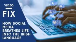 VideoFix: How social media breathes life into the Irish language