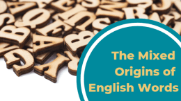 The Mixed Origins of English Words