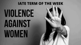 IATE Term of the week: Violence Against Women