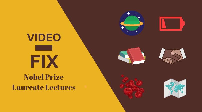Video-Fix: Nobel Prize Laureate Lectures