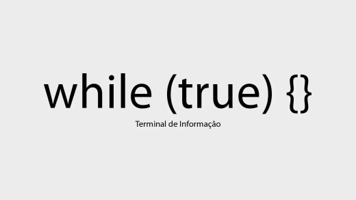 While True - Enquanto for verdadeiro