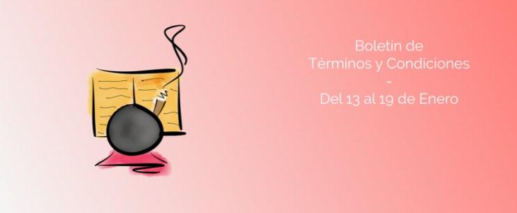Boletín de Términos y Condiciones - Del 13 al 19 de Enero
