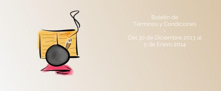 Boletín de Términos y Condiciones - Del 30 de Dic. 2013 al 5 de Enero 2014