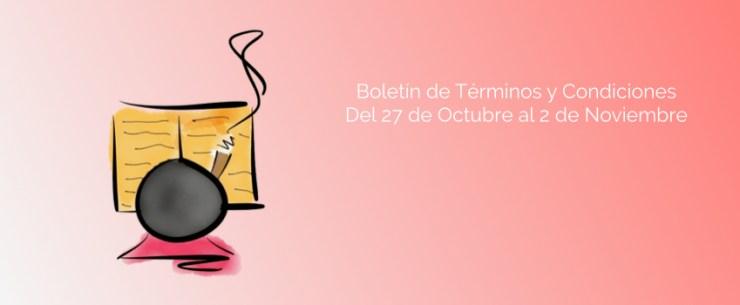 Boletín de Términos y Condiciones - Del 27 de Octubre al 2 de Noviembre