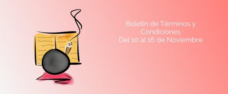 Boletín de Términos y Condiciones - Del 10 al 16 de Noviembre