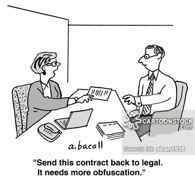 'Send this contract back to legal. It needs more obfuscation.'