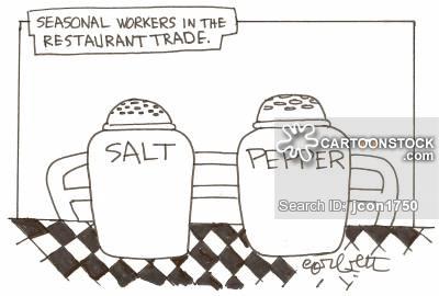 Seasonal workers in the restaurant trade: 'Salt...pepper'.