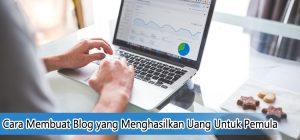 Cara Membuat Blog yang Menghasilkan Uang