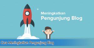 Cara Meningkatkan Pengunjung Blog