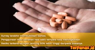 Resiko Serangan Jantung Tinggi Karena Penggunaan Obat Penahan Sakit