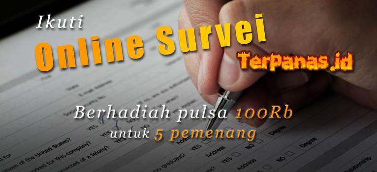 Ikuti Survey Online Terpanas