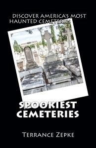 Hot Off the Press! SPOOKIEST CEMETERIES