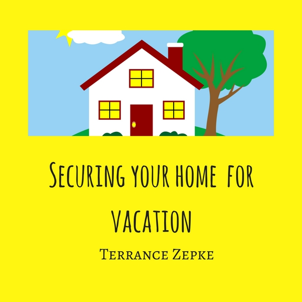 keep your home safe while on vacation