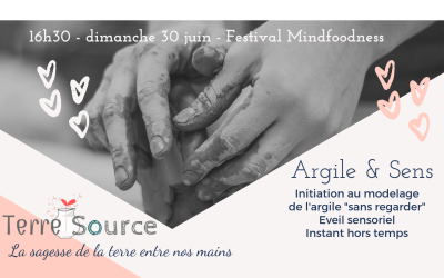 Festival Mindfoodness & Co – Atelier Argile & Sens