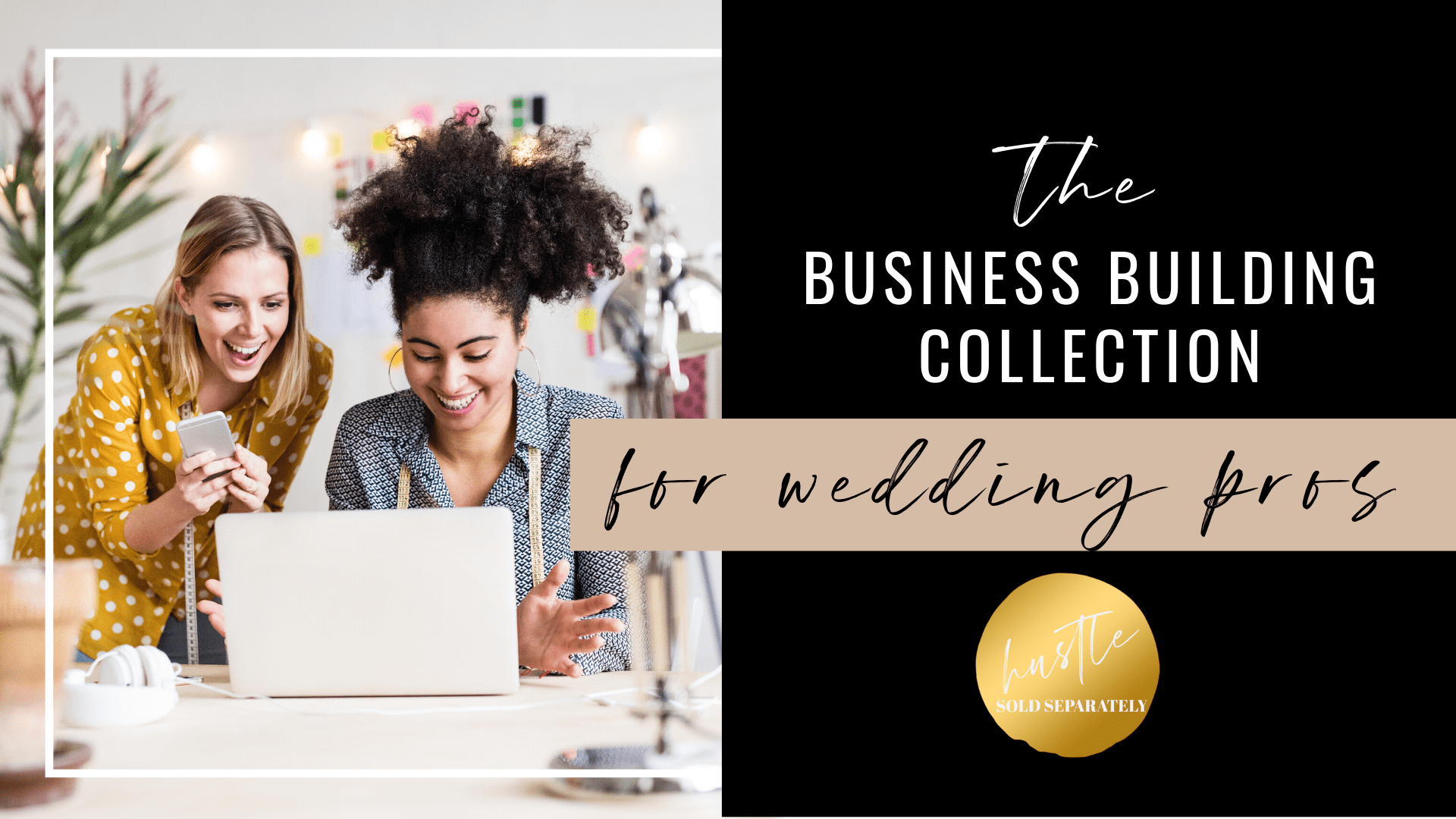 Hustle Sold Separately Wedding Business Building Collection